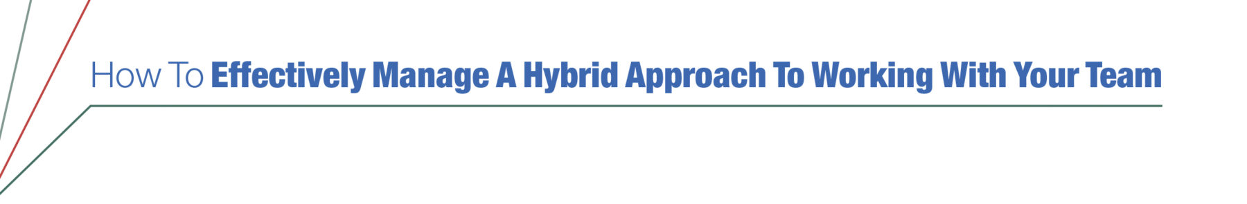 How To Effectively Manage A Hybrid Approach
